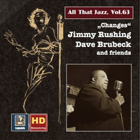 Jimmy Rushing - All That Jazz, Vol. 63:  Jimmy Rushing, Dave Brubeck & Friends – Changes (Remastered 2016)