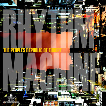 The Peoples Republic Of Europe - Rhythm Machine