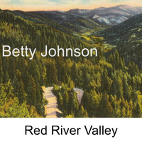 Betty Johnson - Red River Valley