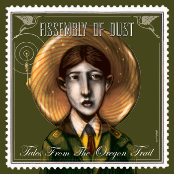 Assembly of Dust - Tales from the Oregon Trail