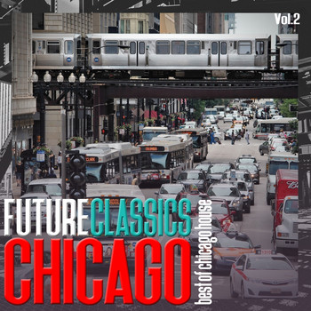 Various Artists - Future Classics Chicago, Vol. 2 - Best of Chicago House