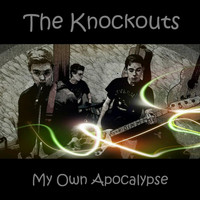 The Knockouts - My Own Apocalypse