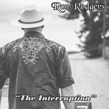 Ron Rodgers - The Interruption