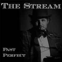 The Stream - Past Perfect
