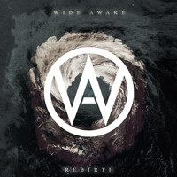 Wide Awake - Rebirth