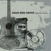 Adam Ezra Group - Songs for a Movie