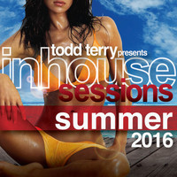 Todd Terry - Inhouse Sessions Summer 2016