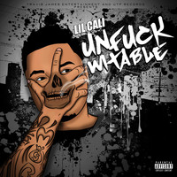 Lil Cali - Unfuckwitable (Explicit)