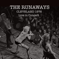 The Runaways - The Runaways: Live in Cleveland 1976 (Explicit)