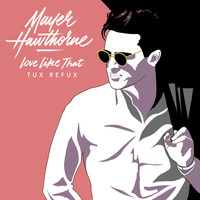 Mayer Hawthorne - Love Like That (Tuf Refux)