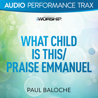 Paul Baloche - What Child Is This/Praise Emmanuel (Audio Performance Trax)