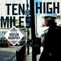 Roisin Murphy - Ten Miles High