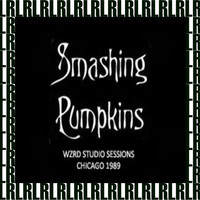 Smashing Pumpkins - WZRD Studio Sessions, Chicago, March 16th, 1989 (Remastered, Live On Broadcasting)