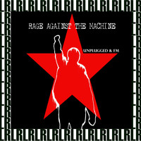 Rage Against The Machine - Unplugged & Fm (Remastered, Live On Broadcasting)