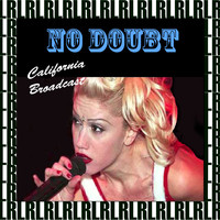 No Doubt - California Broadcast (Remastered, Live)