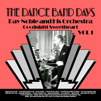 Ray Noble And His Orchestra - Goodnight Sweetheart: The Very Best of Ray Noble