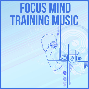 Focus Mind Training Music - Peaceful Music to Increase Efficiency Work Your  Brain, Increase Concentration and Improve Memory, Background for Learning