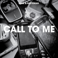 Mak & Pasteman - Call 2 Me / Le Freak