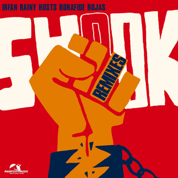 Irfan Rainy - Shook (Remixes) [feat. Bonafide Rojas]