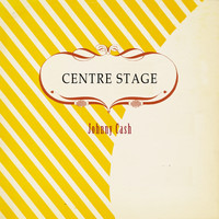 Johnny Cash - Centre Stage