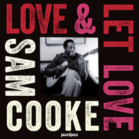 Sam Cooke - Love and Let Love - Summer of My Life
