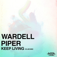WARDELL PIPER - Keep Living (Club Mix)