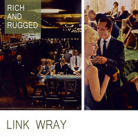 Link Wray - Rich And Rugged