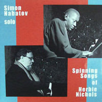 Simon Nabatov - Spinning Songs of Herbie Nichols