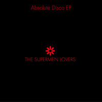 The Supermen Lovers - Absolute Disco - EP