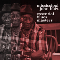 Mississippi John Hurt - Essential Blues