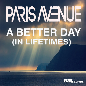 Paris Avenue - Better Day (In Lifetimes) Original Extended Mix