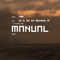 Phm - As Is The Sea Marvelous