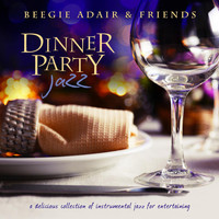 Beegie Adair - Dinner Party Jazz: A Delicious Collection of Instrumental Jazz for Entertaining