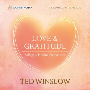 Love & Gratitude: Solfeggio Healing Frequencies (432hz & 528hz)