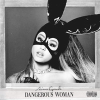 Ariana Grande - Dangerous Woman (Explicit)