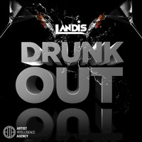 Landis - Drunk Out - Single