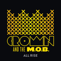 Crown And The M.O.B. - All Hail Now