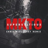 MKTO - Superstitious (Chris McClenney Remix)