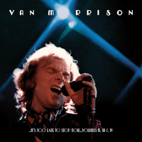 Van Morrison - ..It's Too Late to Stop Now...Volumes II, III & IV (Live)