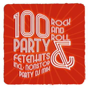 Various Artists - 100 Rock and Roll Party & Fetenhits