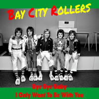 Bay City Rollers - Bye Bye Baby