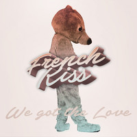 French Kiss - We Got the Love