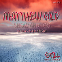 Matthew Gold - Snow & Fog (Re-Mastered Version)