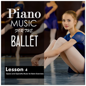 Alessio De Franzoni - Piano Music for the Ballet, Lesson 4: Opera and Operetta Music for Barre Exercises