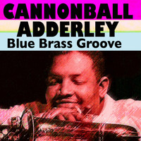 Cannonball Adderley - Blue Brass Groove