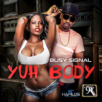 Busy Signal - Yuh Body - Single
