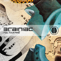Brainiac - Feel Your Mind