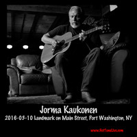 Jorma Kaukonen - 2016-03-10 Landmark on Main Street, Port Washington, NY (Live)