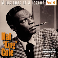 Nat King Cole - Milestones of a Legend Nat King Coles, Vol. 9