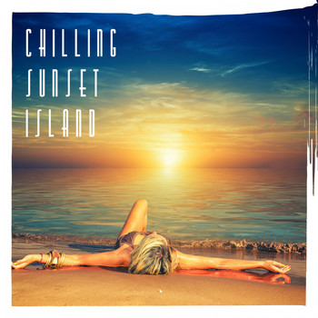 Various Artists - Chilling Sunset Island